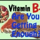 Are you getting enough vitamin b-6?