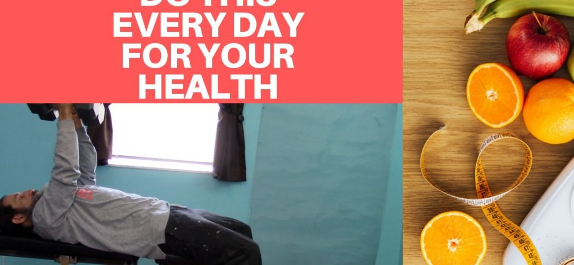 Do this every day for your health